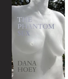Dana Hoey: The Phantom Sex