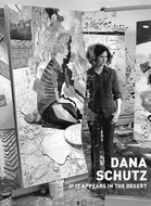 Dana Schutz: If It Appears in the Desert
