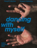 Dancing with Myself: Self-Portrait and Self-Invention Works from the Pinault Collection