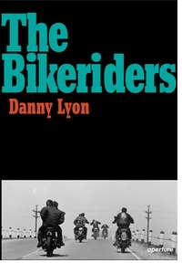 Danny Lyon: The Bikeriders