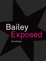 David Bailey: Bailey Exposed