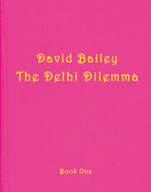 David Bailey: Delhi Dilemma