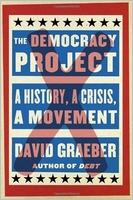 David Graeber: The Democracy Project: A History, a Crisis, a Movement