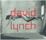 David Lynch: Dark Splendor