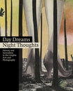 Day Dreams, Night Thoughts: Fantasy and Surrealism in the Graphic Arts and Photography