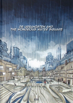 De Urbanisten and the Wondrous Water Square