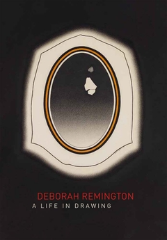 Deborah Remington: A Life in Drawing