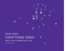 Denis Wood: Everything Sings, 2nd Revised Edition
