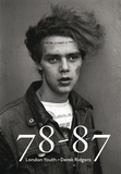 Derek Ridgers: 78-87 London Youth