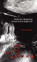 Desire For A Beginning/Dread Of One Single End