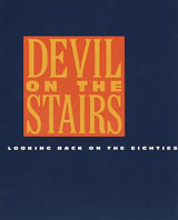 Devil On The Stairs: Looking Back On The Eighties