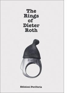 Dieter Roth: The Rings of Dieter Roth