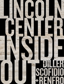 Diller, Scofidio + Renfro: Lincoln Center Inside Out