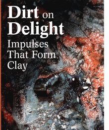 Dirt on Delight: Impulses That Form Clay