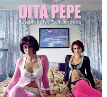 Dita Pepe: Self-Portraits