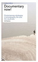 Documentary Now: Contemporary Strategies in Photography, Film and the Visual Arts
