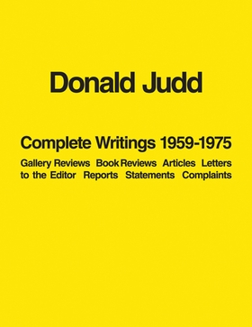 Donald Judd: Complete Writings 1959–1975