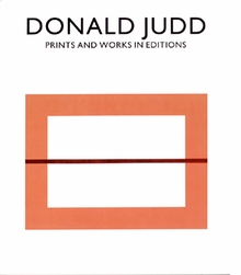 Donald Judd: Prints And Works In Editions