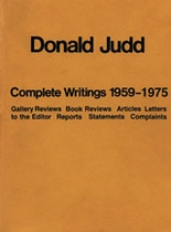 Donald Judd: The Complete Writings 1959-1975