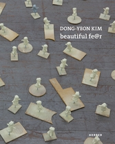Dong-Yeon Kim: Beautiful Fear