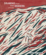 Drawing from The Modern, Volume 3: 1975-2005