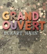 Eckart Hahn: Grand Ouvert