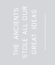 Ed Ruscha: The Ancients Stole All Our Great Ideas