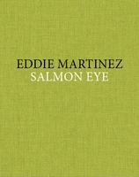 Eddie Martinez: Salmon Eye