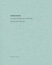 Edward Ruscha: Catalogue Raisonné of the Paintings, Volume Seven: 2004–2011
