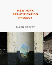 Ellen Harvey: New York Beautification Project