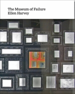 Ellen Harvey: The Museum of Failure