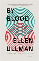 Ellen Ullman: By Blood