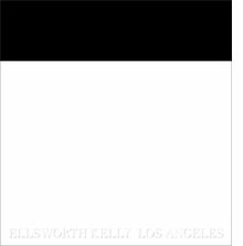 Ellsworth Kelly: Los Angeles