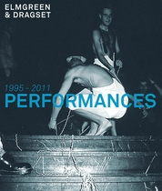 Elmgreen & Dragset: Performances 1995-2011