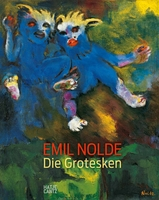 Emil Nolde: The Grotesques