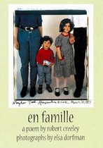 En Famille: Poetry by Robert Creeley & Photographs by Elsa Dorfman