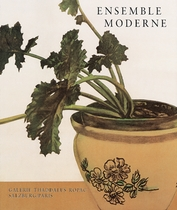Ensemble Moderne: The Still Life in Modern Art