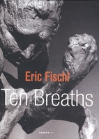 Eric Fischl: Ten Breaths