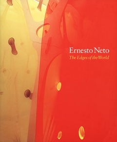 Ernesto Neto: The Edges of the World