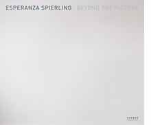 Esperanza Spierling: Beyond the Picture