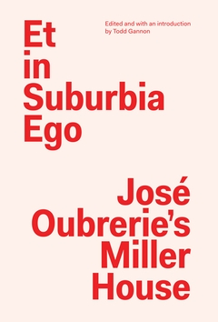 Et in Suburbia Ego: Jos� Oubrerie�s Miller House