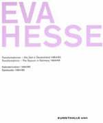Eva Hesse: Transformations - The Sojourn In Germany 1964/65 & Datebooks 1964/65