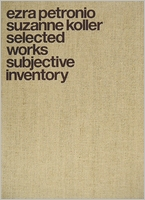Ezra Petronio and Suzanne Koller: Selected Works, Subjective Inventory