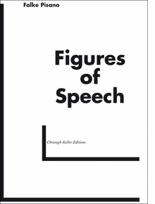Falke Pisano: Figures of Speech