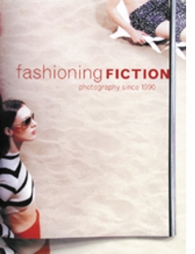 Fashioning Fiction In Photography Since 1990