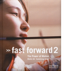 Fast Forward 2: The Power of Motion Media Art