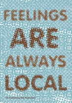 Feelings Always Local