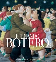Fernando Botero: A Celebration