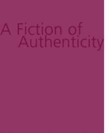 Fiction Of Authenticity, A