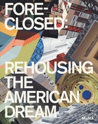 Foreclosed: Rehousing the American Dream
